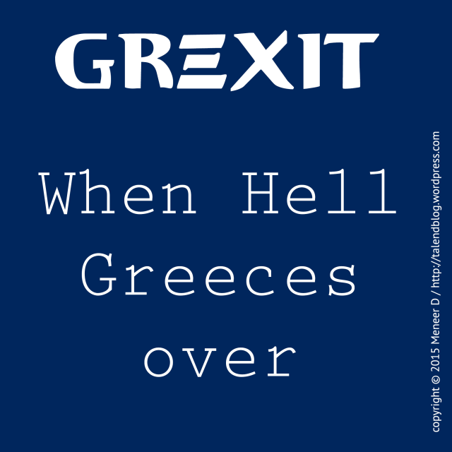 Grexit: When Hell Greeces over