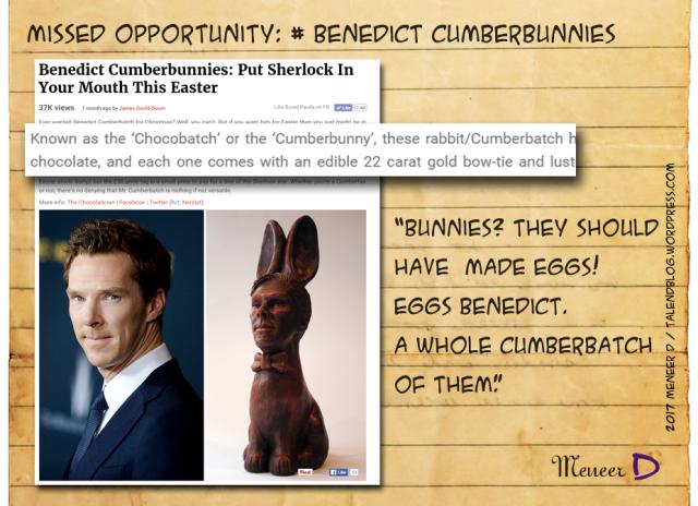 Benedict Cumberbunnies - Missed opportunity: Eggs Benedict