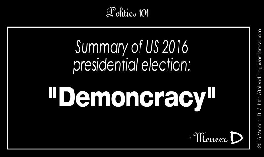 "Summary of US 2016 presidential election: ""Demoncracy"""
