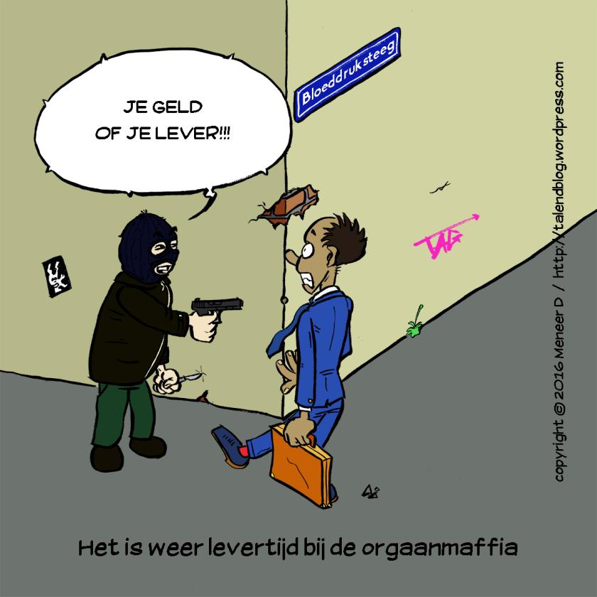 """Cartoon: Het is weer levertijd bij de orgaanmaffia - """"Je geld of je lever!!!"""""""